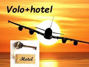 Volo + hotel